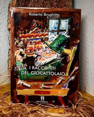 Roberto Brughitta Il Giocattolaio
