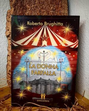 Roberto Brughitta La Donna Farfalla